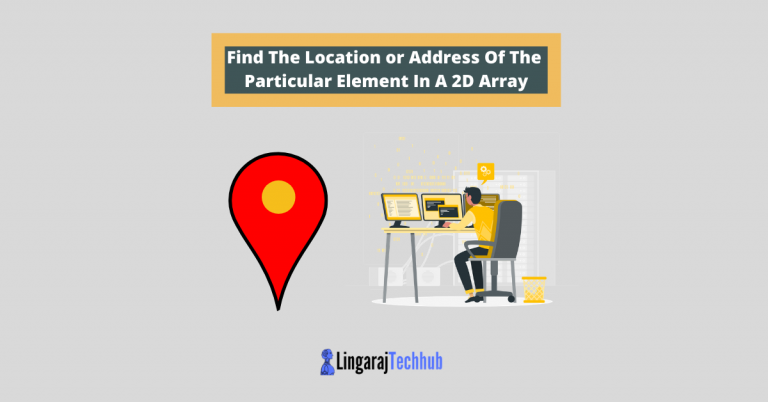 Find The Location or Address Of The Particular Element In A 2D Array