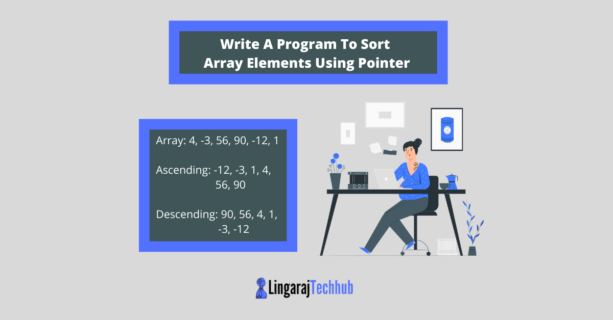 Write A Program To Sort Array Elements Using Pointer