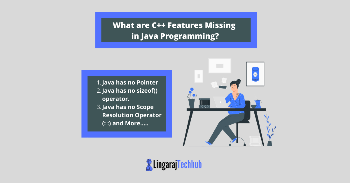 What are C++ Features Missing in Java Programming