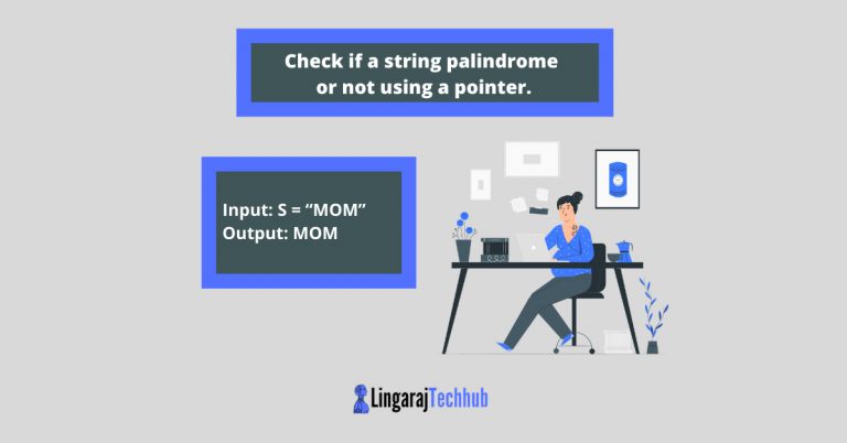 Check if a string palindrome or not using a pointer
