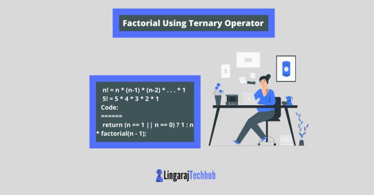 Factorial Using Ternary Operator