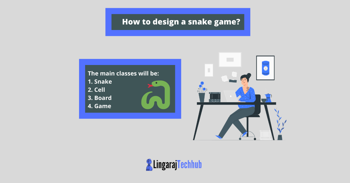 How to design a snake game?