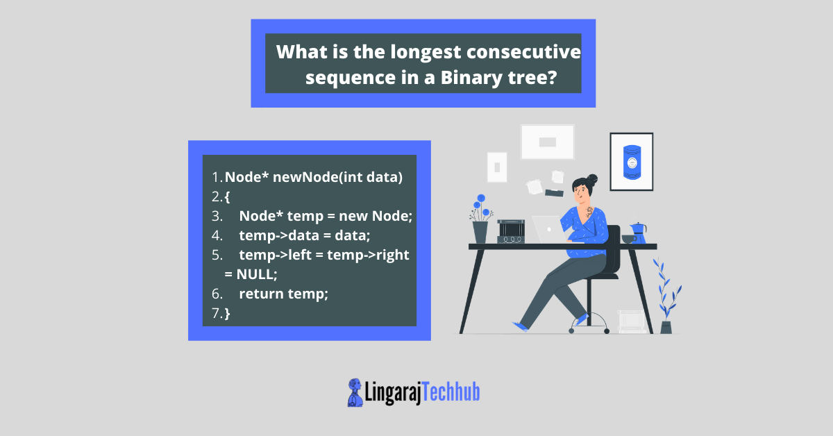 What is the longest consecutive sequence in a Binary tree?
