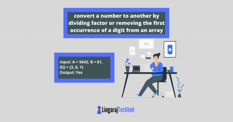 convert a number to another by dividing its factor or removing the first occurrence of a digit from an array