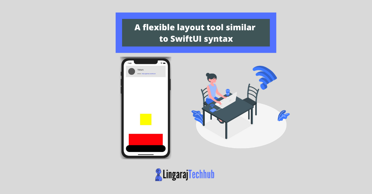 A flexible layout tool similar to SwiftUI syntax