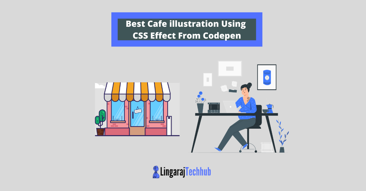 Best Cafe illustration Using CSS Effect From Codepen