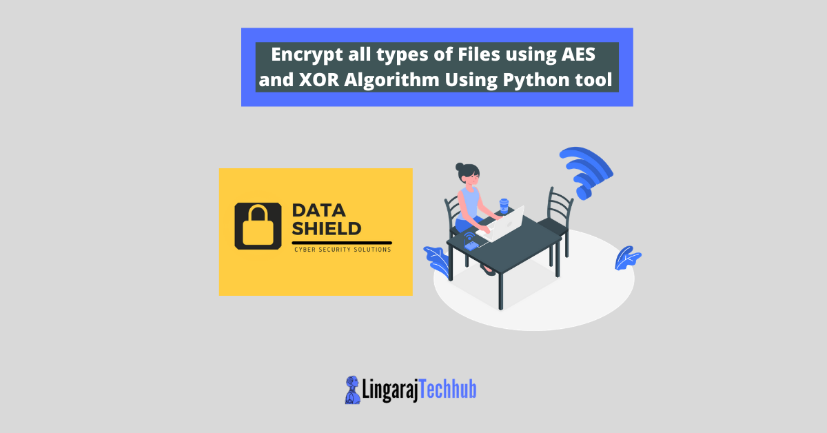 Encrypt all types of Files using AES and XOR Algorithm Using Python tool