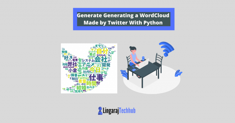 Generate Generating a WordCloud Made by Twitter With Python