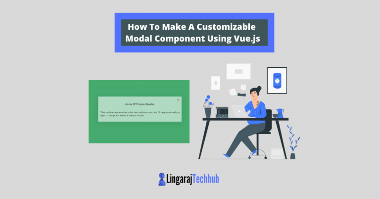 How To Make A Customizable Modal Component Using Vue.js