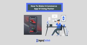 How To Make E-Commerce App UI Using Flutter