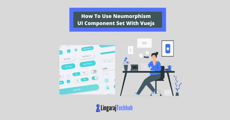 How To Use Neumorphism UI Component Set With Vuejs