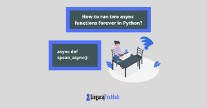 How to run two async functions forever in Python