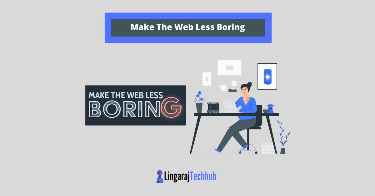 Make The Web Less Boring