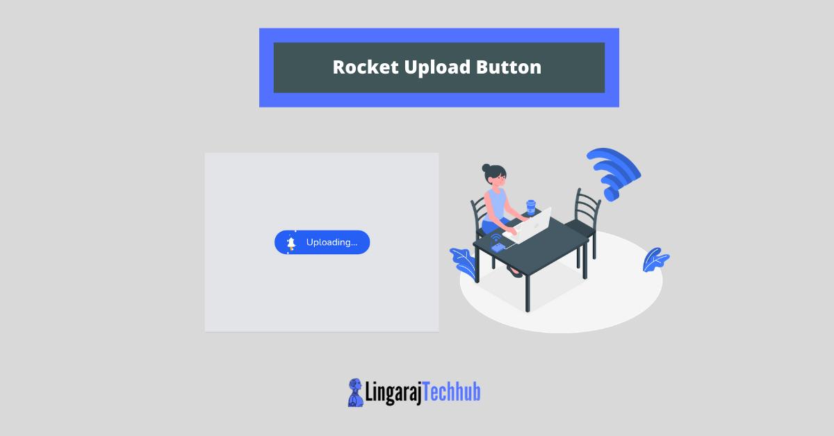 Rocket Upload Button