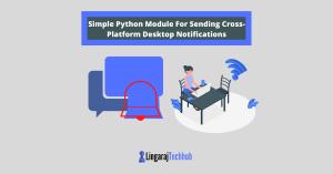 Simple Python Module For Sending Cross-Platform Desktop Notifications