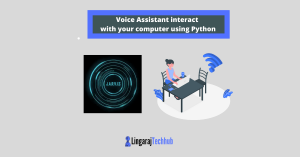 Voice Assistant interact with your computer using Python