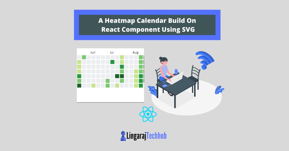 A Heatmap Calendar Build On React Component Using SVG