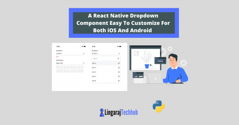 A React Native Dropdown Component Easy To Customize For Both iOS And Android