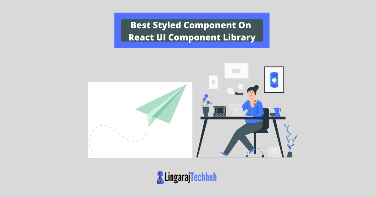 Best Styled Component On React UI Component Library