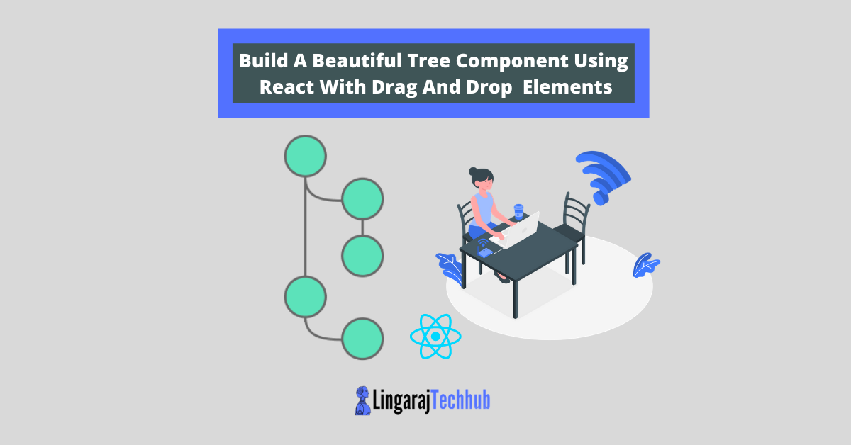Build A Beautiful Tree Component Using React With Drag And Drop Elements