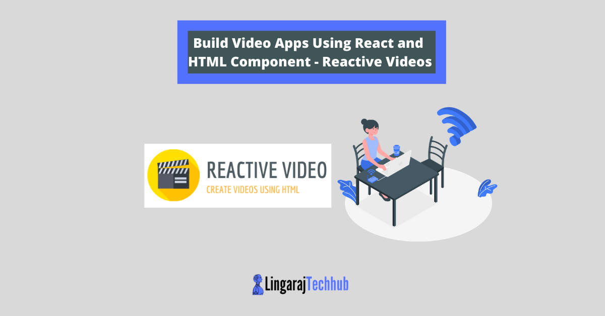 Build Video Apps Using React and HTML Component - Reactive Videos