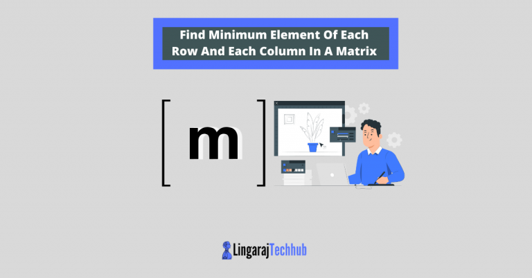 Find Minimum Element Of Each Row And Each Column In A Matrix
