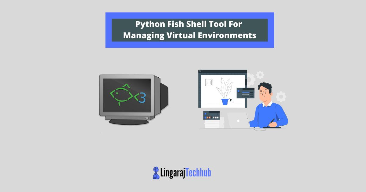 Python Fish Shell Tool For Managing Virtual Environments