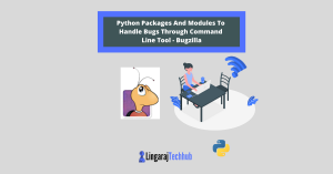Python Packages And Modules To Handle Bugs Through Command Line Tool - Bugzilla