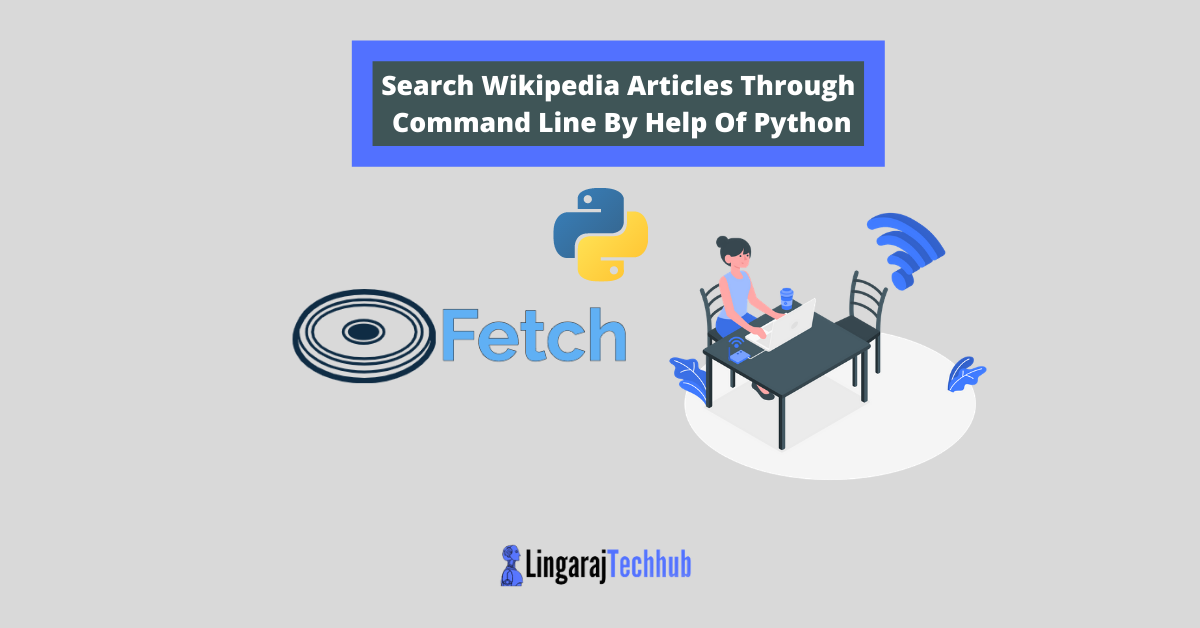 Search Wikipedia Articles Through Command Line By Help Of Python