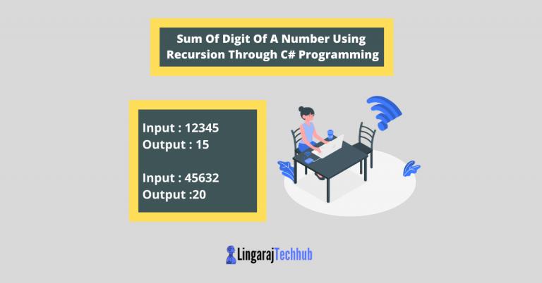Sum Of Digit Of A Number Using Recursion Through C# Programming