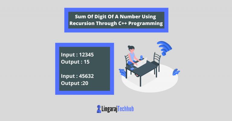 Sum Of Digit Of A Number Using Recursion Through C++ Programming