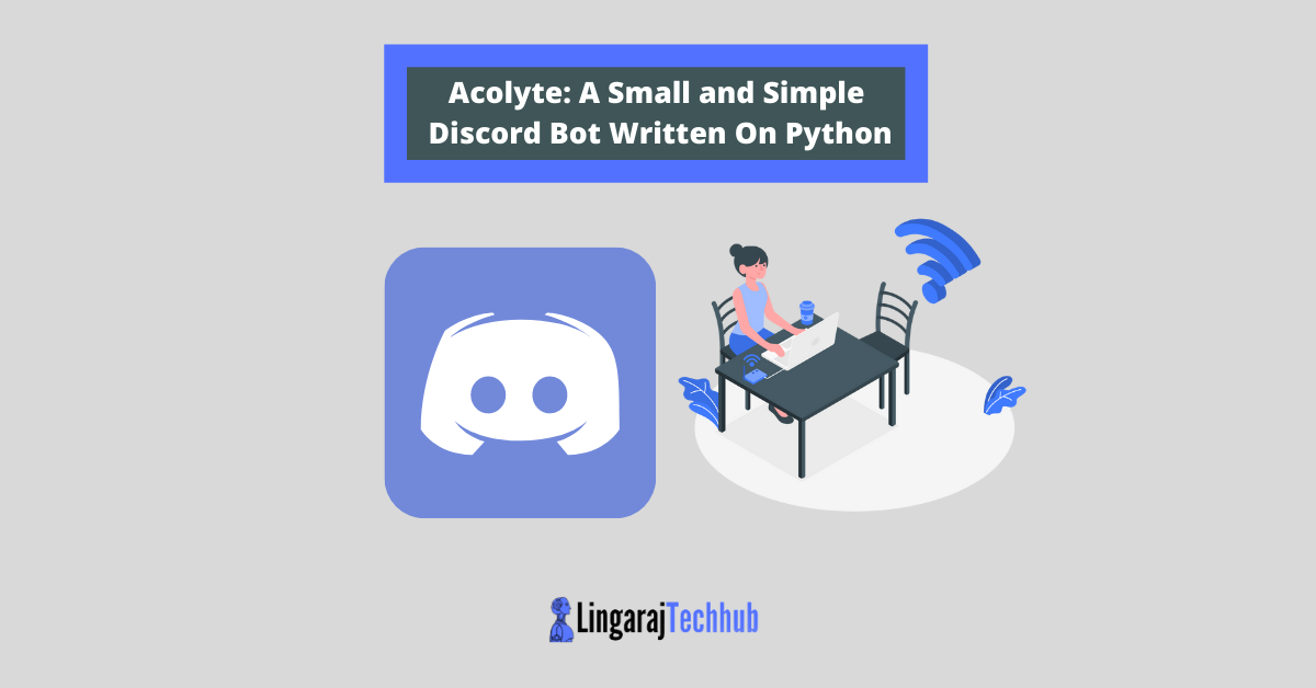Acolyte A Small and Simple Discord Bot Written On Python
