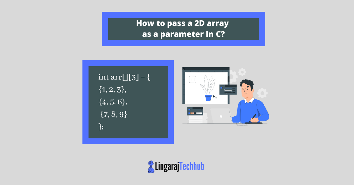 How to pass a 2D array as a parameter In C