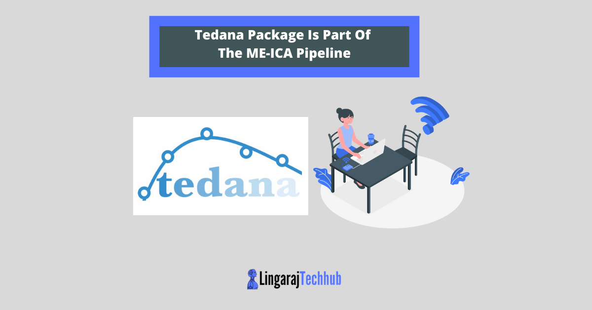 Tedana Package Is Part Of The ME-ICA Pipeline