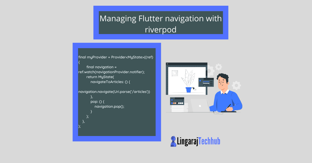 Managing Flutter navigation with riverpod