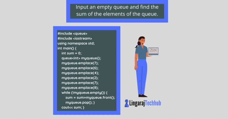 Input an empty queue and find the sum of the elements of the queue