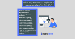 What is Queue in Cpp And How to Implement it through function queueemplace() in C++ STL